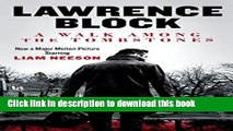 [Popular Books] A Walk Among the Tombstones, Movie Tie-in Edition (Matthew Scudder) Free Online