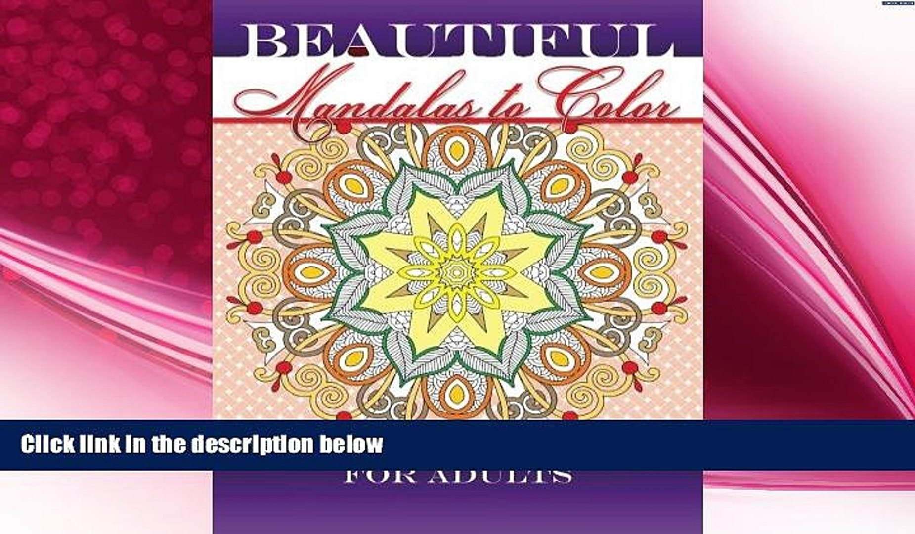 behold  Beautiful Mandalas To Color The Coloring Book For Adults (Beautiful Patterns   Designs