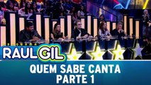 Quem Sabe Canta - 13.08.16 - Parte 1