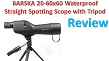 BARSKA 20-60x60 Waterproof Straight Spotting Scope with Tripod Review - Best Spotting Scopes
