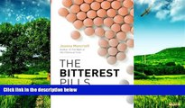 READ FREE FULL  The Bitterest Pills: The Troubling Story of Antipsychotic Drugs  READ Ebook