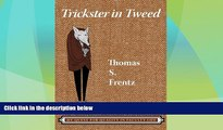 Must Have  Trickster in Tweed: The Quest for Quality in a Faculty Life (Writing Lives: