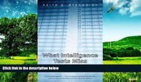 Full [PDF] Downlaod  What Intelligence Tests Miss: The Psychology of Rational Thought  READ Ebook