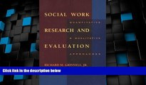 Big Deals  Social Work Research and Evaluation: Quantitative and Qualitative Approaches (Social
