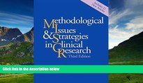 Must Have  Methodological Issues and Strategies in Clinical Research, Third Edition  READ Ebook