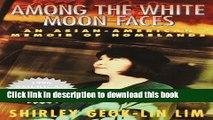 [PDF] Among the White Moon Faces: An Asian-American Memoir of Homelands (The Cross-Cultural Memoir