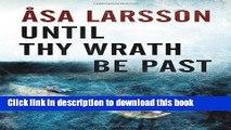 [PDF] Until Thy Wrath Be Past: A Rebecka Martinsson Investigation Download Online