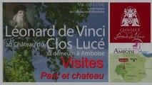 Léonard de Vinci - Clos Lucé