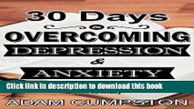 [Popular] 30 Days to Overcoming Depression   Anxiety: My Story and Personal Devotional for