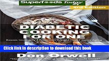 [Popular] Diabetic Cooking For One: Over 180 Diabetes Type-2 Quick   Easy Gluten Free Low