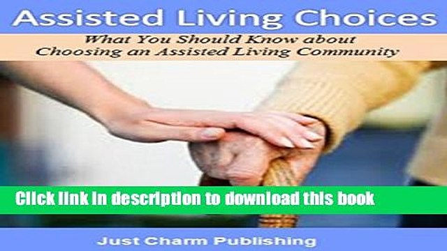 [Popular] Assisted Living Choices (What You Should Know about Choosing an Assisted Living