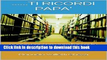 [Popular] ....TI RICORDI PAPA  (Italian Edition) Paperback Collection