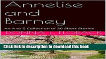 [Popular] Annelise and Barney: An A to Z Collection of 26 Short Stories Hardcover Free