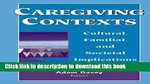 [Popular] Caregiving Contexts: Cultural, Familial, and Societal Implications Paperback Online