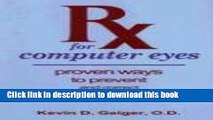 [Popular] RX for Computer Eyes: Proven Ways to Prevent and Correct the Eye Strain Caused by Modern