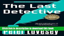 [Popular Books] The Last Detective (A Detective Peter Diamond Mystery) Free Online