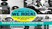 [PDF] We Rock! (Music Lab): A Fun Family Guide for Exploring Rock Music History: From Elvis and