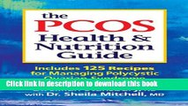 [Download] The PCOS Health and Nutrition Guide: Includes 125 Recipes for Managing Polycystic