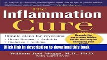 [Popular] The Inflammation Cure: Simple Steps for Reversing heart disease, arthritis, asthma,