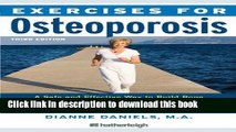 [Popular] Exercises for Osteoporosis, Third Edition: A Safe and Effective Way to Build Bone