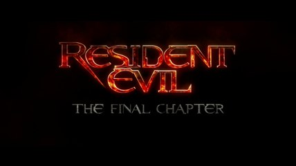 Resident Evil 6: The Final Chapter - Official Trailer