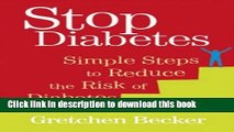 [Popular] Stop Diabetes: Simple Steps to Reduce the Risk of Diabetes Paperback OnlineCollection