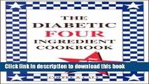 [Popular] The Diabetic Four Ingredient Cookbook Hardcover Free