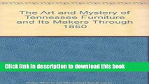 [Download] The Art and Mystery of Tennessee Furniture and Its Makers Through 1850 Hardcover Online