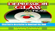 [Download] Pocket Guide to Depression Glass   More 1920s-1960s: Identification and Values