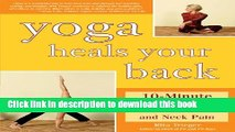 [Popular] Yoga Heals Your Back: 10-Minute Routines that End Back and Neck Pain Hardcover