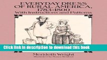 [Download] Everyday Dress of Rural America, 1783-1800: With Instructions and Patterns (Dover