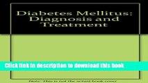 [Popular] Diabetes Mellitus: Diagnosis and Treatment Paperback Free
