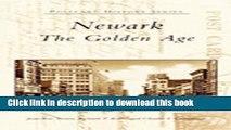 [Download] Newark:  The  Golden  Age   (NJ)    (Postcard  History  Series) Paperback Free
