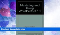 Big Deals  Mastering and Using WordPerfect 5.1  Free Full Read Best Seller