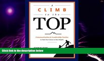 Big Deals  A Climb to the Top: Communication   Leadership Tactics to Take Your Career to New