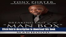 "[Download] Breaking Out of the ""Man Box"": The Next Generation of Manhood Paperback Online"