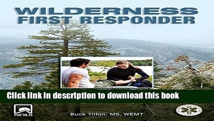 [Popular Books] Wilderness First Responder: How To Recognize, Treat, And Prevent Emergencies In