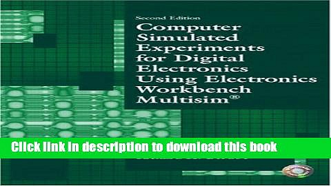 [PDF Kindle] Computer Simulated Experiments for Digital Electronics Using Electronics Workbench