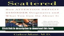 [Popular Books] Scattered: How Attention Deficit Disorder Originates and What You Can Do About It
