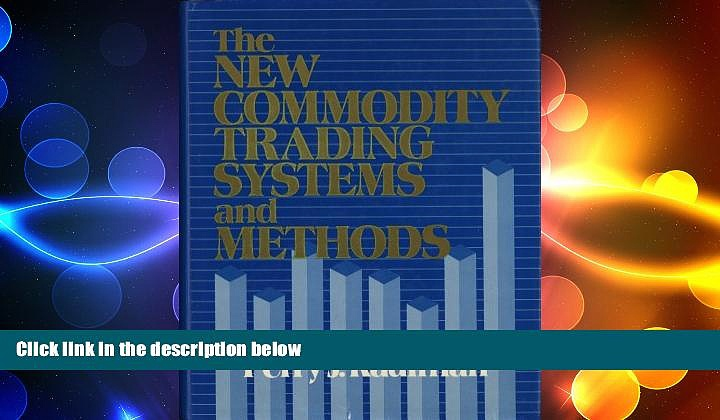 READ book  The New Commodity Trading Systems and Methods  DOWNLOAD ONLINE