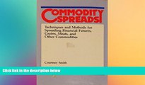 READ book  Commodity Spreads: Techniques and Methods for Spreading Financial Futures, Grains,
