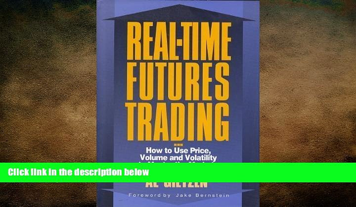 READ book  Real-Time Futures Trading: How to Use Price, Volume and Volatility to Master the