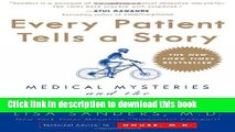 [Popular Books] Every Patient Tells a Story: Medical Mysteries and the Art of Diagnosis Full