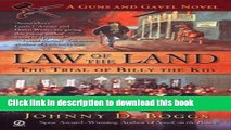 [Popular] Law of the Land: The Trial of Billy the Kid (A Guns and Gavel Novel) (Guns and Gavel