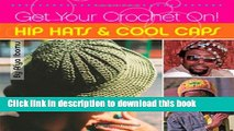 [PDF] Get Your Crochet On! Hip Hats   Cool Caps [Full Ebook]