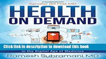 [Popular Books] Health On Demand: Insider Tips to Prevent Illness and Optimize Your Care in the