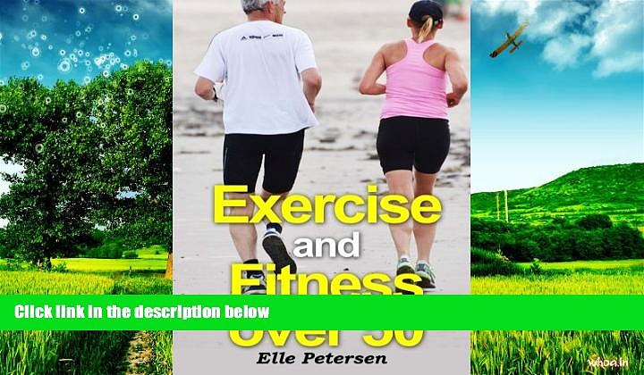 READ FREE FULL  Exercise and Fitness over 50: A Guide to Exercise over 50 and Exercise for