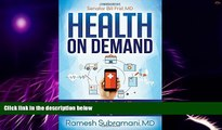 Must Have  Health On Demand: Insider Tips to Prevent Illness and Optimize Your Care in the