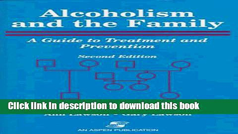 [Popular Books] Alcoholism and the Family: A Guide to Treatment and Prevention Free Online
