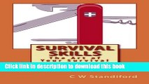 [Popular Books] Survival Skills The Art of Your Survival: The Art of Your Survival (Volume 1) Full